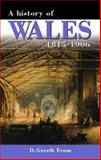 History of Wales 1815-1906, Evans, D. Gareth, 0708310281