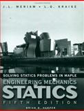 Solving Statics Problems in Maple : A Supplement to Accompany Engineering Mechanics, Meriam, J. L. and Kraige, L. G., 0471150282