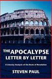 The Apocalypse--Letter by Letter, Steven Paul, 059538028X