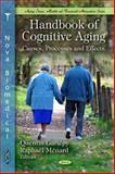 Handbook of Cognitive Aging: Causes, Processes and Effects, , 1608760286
