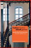 Tradition Bewahren - Zukunft Gewinnen : 425 Jahre Max-Planck-Gymnasium - Die Jahre 1986 Bis 2011, , 352530028X