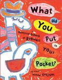 What Did You Put in Your Pocket?, Beatrice Schenk De Regniers, 0060290285