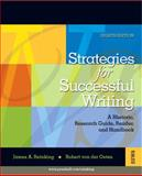 Strategies for Successful Writing : A Rhetoric, Research Guide, Reader, and Handbook, Reinking, James A. and Von Der Osten, Robert, 0132320282