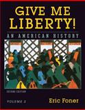 Give Me Liberty! Vol. 2 : An American History, Foner, Eric, 0393930289
