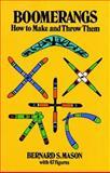 Boomerangs, Bernard S. Mason, 0486230287