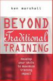 Beyond Traditional Training, Ken Marshall, 0749430281
