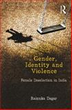 Female Deselection in India : Deconstructing the Politics of Identity and Violence, Dagar, Rainuka, 1138020281