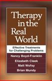 Therapy in the Real World : Effective Treatments for Challenging Problems, Boyd-Franklin, Nancy and Wofsy, Matt, 1462510280