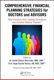Comprehensive Financial Planning Strategies for Doctors and Advisors, , 1482240289