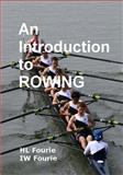 An Introduction to Rowing, H. L. Fourie and I. W. Fourie, 1495350282