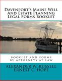 Davenport's Maine Will and Estate Planning Legal Forms Booklet, Alexander Russell and Ernest Hope, 1500120286