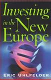 Investing in the New Europe, Eric Uhlfelder, 1576600289