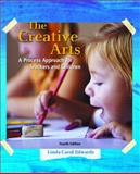 The Creative Arts : A Process Approach for Teachers and Children, Edwards, Linda Carol, 0131700286