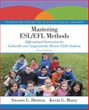 Mastering ESL/EFL Methods : Differentiated Instruction for Culturally and Linguistically Diverse (CLD) Students, Loose-Leaf Version, Herrera, Socorro G. and Murry, Kevin G., 0133850285