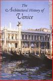 The Architectural History of Venice, Howard, Deborah and Moretti, Laura, 0300090285