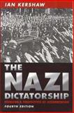 The Nazi Dictatorship : Problems and Perspectives of Interpretation, Kershaw, Ian, 0340760281