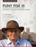 Green Masters : Creating a Maximum Potential Future: Pliny Fisk III, Martin, Sam, 0982690282