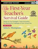 The First-Year Teacher's Survival Guide, Julia G. Thompson, 1118450280