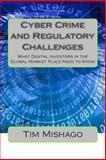 Cyber Crime and Regulatory Challenges, Tim Mishago, 1499230281