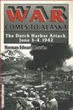 War Comes to Alaska, Norman E. Rourke, 1572490284