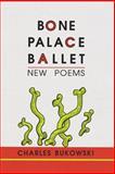 Bone Palace Ballet, Charles Bukowski, 157423028X