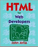 HTML for Web Developers, Avila, John, 1576760286