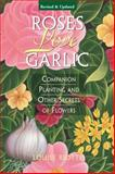Roses Love Garlic, Louise Riotte, 1580170285