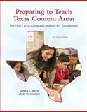 Preparing to Teach Texas Content Areas : The TExES EC-6 Generalist and the ESL Supplement, Nath, Janice L. and Ramsey, John M., 0137040288