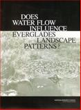 Does Water Flow Influence Everglades Landscape Patterns?, Committee on Restoration of the Greater Everglades Ecosystem and National Research Council Staff, 0309090288