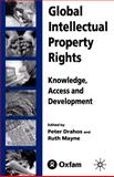 Global Intellectual Property Rights : Knowledge, Access and Development, Drahos, Peter, 0333990285
