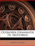 Oldnorsk Grammatik Til Skolebrug, Marius Nygaard, 1145240283