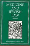 Medicine and Jewish Law, Fred Rosner, 1568210280