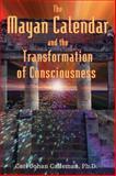 Mayan Calendar and the Transformation of Consciousness, Carl Johan Calleman, 1591430283