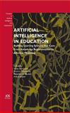 Artificial Intelligence in Education : Building Learning Systems That Care: from Knowledge Representation to Affective Modelling, Dimitrova, Vania, 1607500280
