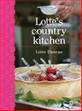 Lotte's Country Kitchen, Lotte Duncan, 1906650284