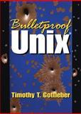 Bulletproof UNIX, Gottleber, Timothy T., 0130930288