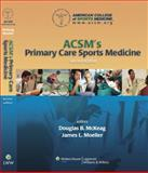 ACSM's Primary Care Sports Medicine, , 0781770289