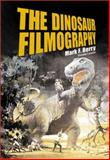The Dinosaur Filmography, Berry, Mark F., 0786410280