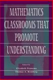 Mathematics Classrooms That Promote Understanding 9780805830286