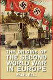The Origins of the Second World War in Europe, Bell, P. M. H., 1405840285