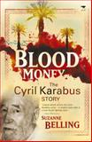 Blood Money - The Cyril Karabus Story, Belling, Suzanne, 1431410284