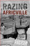 Razing Africville : A Geography of Racism, Nelson, Jennifer J., 144261028X