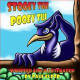 Stooey the Pooey Tui, Paul Elder, 1494880288