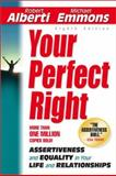 Your Perfect Right, Robert E. Alberti and Michael L. Emmons, 1886230285