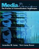 Media Design : The Practice of Communication Technologies, Layng, Jacqueline M. and Rosner, Terre, 0130610283