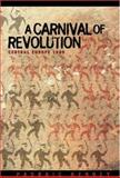 A Carnival of Revolution - Central Europe 1989, Kenney, Padraic, 0691050287