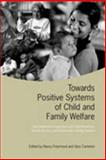Towards Positive Systems of Child and Family Welfare : International Comparisons of Child Protection, Family Service, and Community Caring Systems, , 0802090281