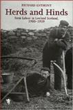 Herds and Hinds : Farm Labour in Lowland Scotland, 1900-1939, Anthony, Richard F., 1898410283