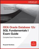 Oca Oracle Database 12c SQL Fundamentals I Exam Guide, Ramklass, Roopesh, 0071820280