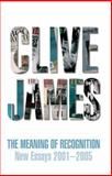 The Meaning of Recognition, Clive James, 0330440284